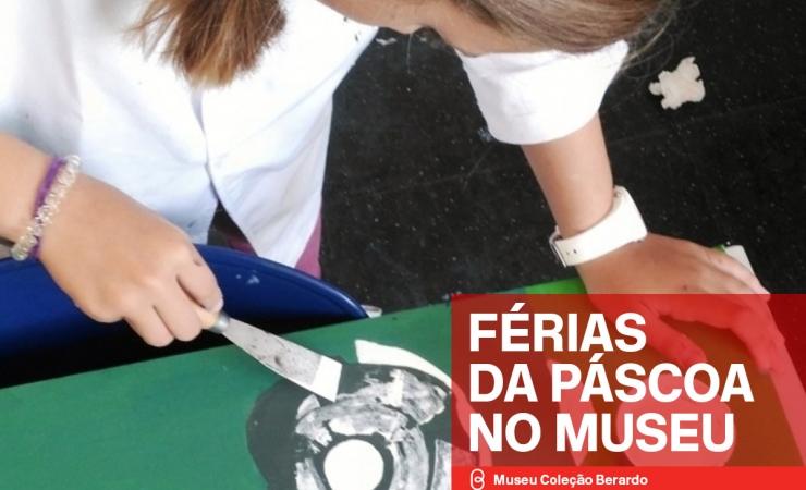 Férias da Páscoa no Museu - atividades para crianças dos 4 aos 13 anos